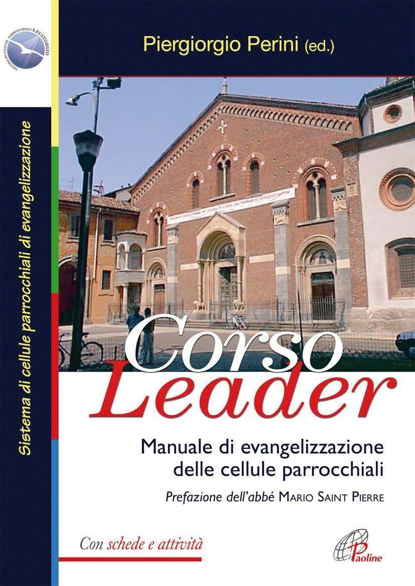 Corso leader. Manuale di evangelizzazione delle cellule parrocchiali - Perini, Piergiorgio