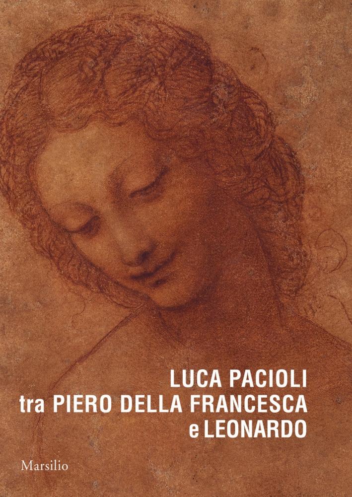 Luca Pacioli tra Piero della Francesca e Leonardo