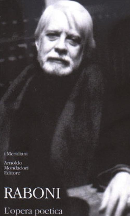 L'Opera poetica - Raboni, Giovanni