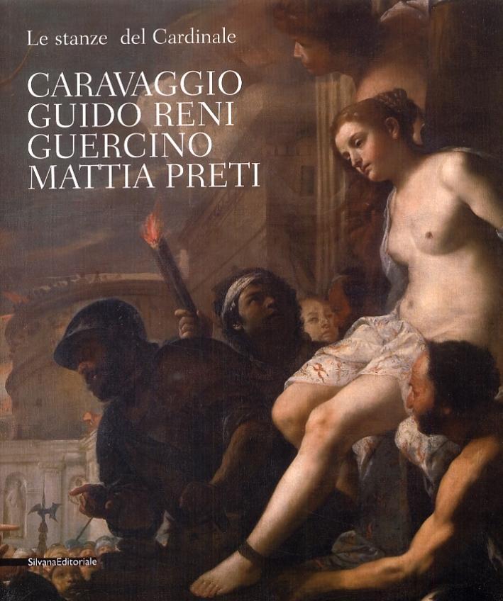 Le stanze del Cardinale. Caravaggio, Guido Reni, Guercino e Mattia Preti