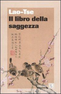 Il libro della saggezza - Lao, Tzu