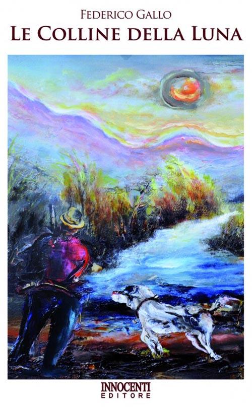 Le colline della luna - Gallo Federico