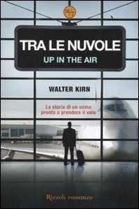 Tra le nuvole-Up in the air - Kirn, Walter