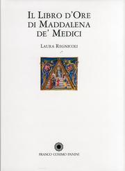 Il Libro d'Ore di Maddalena De' Medici.: Regnicoli, Laura