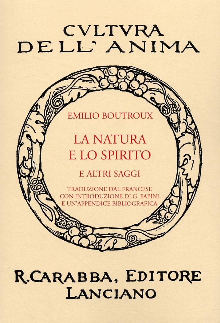 La Natura e lo Spirito e altri Saggi. - Boutroux, Emile