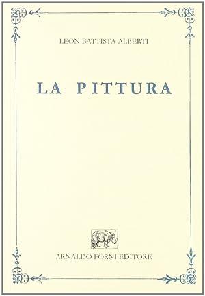 La pittura tradotta per M. Lodovico Domenichi (rist. anast. 1547).: Alberti, Leon Battista