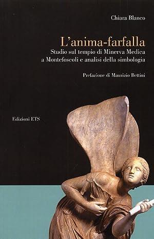 L'Anima-Farfalla. Studio sul Tempio di Minerva Medica a Montefoscoli e Analisi della ...