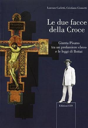 Le Due Facce della Croce. Giunta Pisano: Carletti, Lorenzo Giometti,