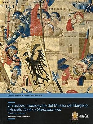 Un arazzo medioevale del Museo del Bargello. L'assalto finale a Gerusalemme. Storia e restauro...
