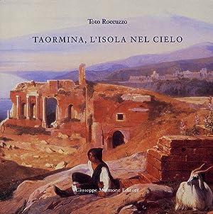 Taormina. L'Isola nel Cielo. Come Taormina Divenne 'Taormina'.: Roccuzzo, Totò