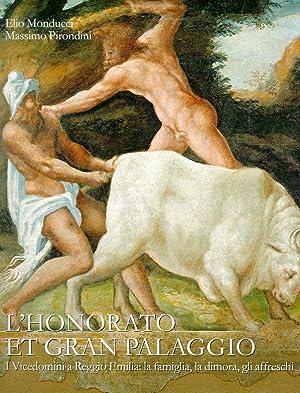 L'Honorato et Gran Palaggio. I Vicedomini a Reggio Emilia. La famiglia, la dimora, gli ...