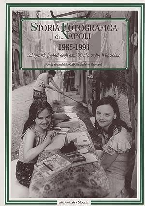"""Storia fotografica di Napoli (1985-1993). Dal """"grande freddo"""" degli anni '80 alla ..."""