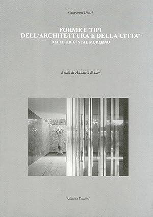 Forme e tipi dell'architettura e della città. Dalle origini al moderno.: Denti, ...