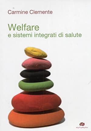 Welfare e sistemi integrati di salute.: Clemente, Carmine