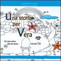 Una storia per Vera.: Poggiolini, Daniela