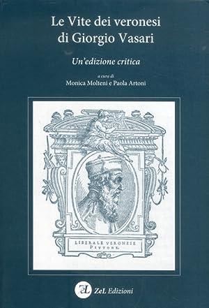 Le vite dei veronesi di Giorgio Vasari. Un'edizione critica.