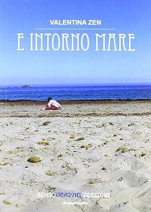 E intorno mare.: Zen, Valentina