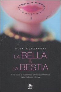 La Bella e la Bestia.: Kuczynski, Alex