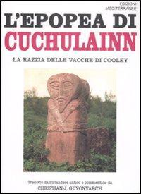 L'epopea di Cuchulainn. La razzia delle vacche di Cooley.