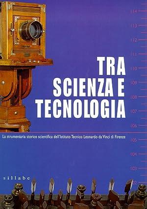 Tra scienza e tecnologia. La strumentaria storico scientifica dell'Istituto Tecnico Leonardo ...