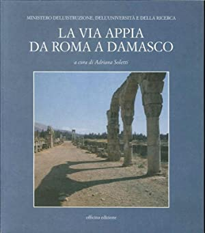 La via Appia da Roma a Damasco.