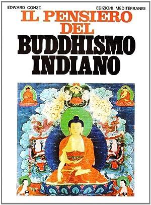 Il pensiero del buddhismo indiano.: Conze, Edward
