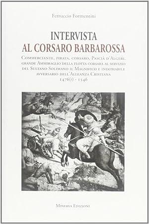 Intervista al corsaro Barbarossa.: Formentini, Ferruccio