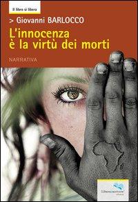 L'innocenza è la virtù dei morti.: Barlocco, Giovanni