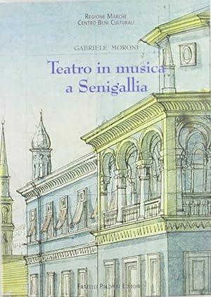 Teatro in Musica a Senigallia. Repertorio degli Spettacoli (1752-1860).: Moroni, Gabriele
