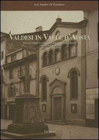 Valdesi in Valle d'Aosta. Percorsi religiosi e culturali di una minoranza religiosa radicata ...