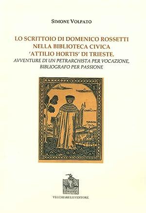 """Lo scrittoio di Domenico Rossetti nella biblioteca civica """"Attilio Mortis"""" di Trieste. ..."""