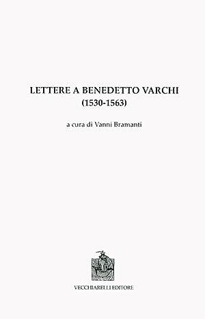 Lettere a Benedetto Varchi (1530-1563).
