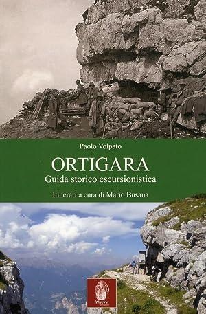 Monte Ortigara. Guida Storicoescursionista.: Volpato, Paolo