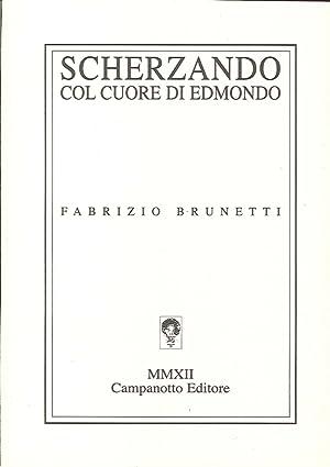 Scherzando con cuore di Edmondo.: Brunetti, Fabrizio