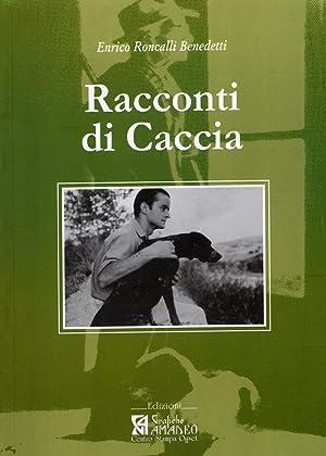 Racconti di Caccia.: Benedetti Roncalli, Enrico