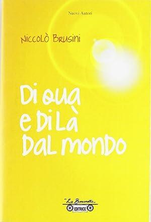 Di qua e di là dal mondo.: Brusini, Niccol�
