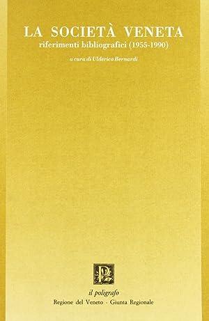 La società veneta. Riferimenti bibliografici (1955-1990).
