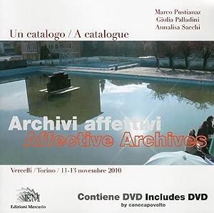 Archivi affettivi. Un catalogo. [Con DVD]. [Ed. Italiana e Inglese]. Con DVD.