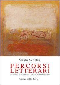 Percorsi letterari. Tracciati ottocenteschi ed esegesi femminista.: Antoni, Claudio G