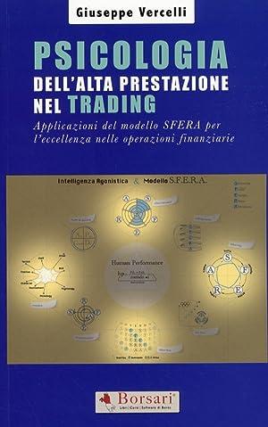 Psicologia dell'alta prestazione nel Trading. Applicazioni del modello SFERA per l'...