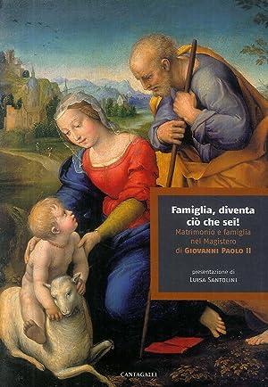 Famiglia diventa ciò che sei. Matrimonio e famiglia nel magistero di Giovanni Paolo II.: ...