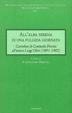 All'Alba Serena di una Fulgida Giornata. Cartoline di Contardo Ferrini all'Amico Luigi ...