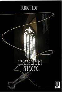 Le cesoie di Atropo.: Thot, Furio