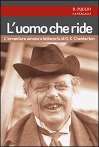 L'uomo che ride. L'avventura umana e letteraria di G. K. Chesterton.: Rialti, Edoardo