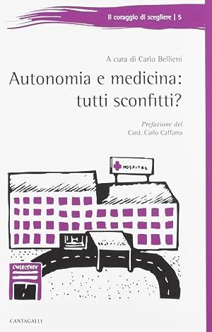 Autonomia e medicina: tutti sconfitti?