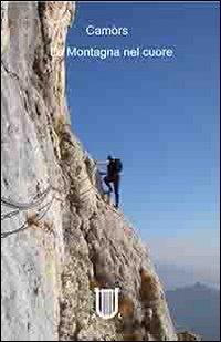 La montagna nel cuore.: Cam�rs