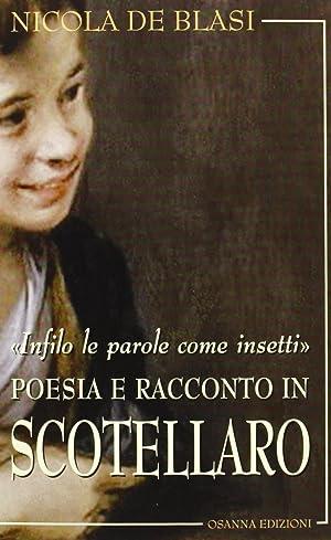 Infilo le parole come insetti. Poesia e racconto in Scotellaro.: De Blasi, Nicola