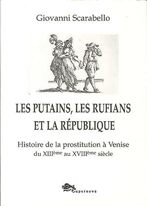Les Putains, les Rufians Et la République. Histoire De la Prostitution À Venise di ...