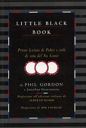 Little black book. Prime Lezioni di Poker e Stile di Vita del No Limit.: Gordon, Phil Grotenstein, ...
