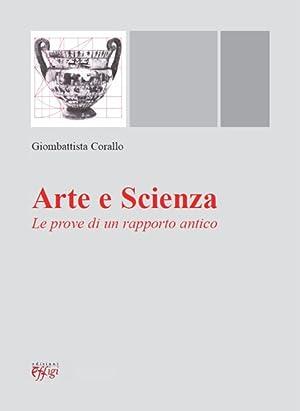 Arte e Scienza. Le Prove di un Rapporto Antico.: Corallo, Giombattista